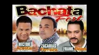 Mix Bachata Zacarias Ferreira Frank Reyes&el Torito