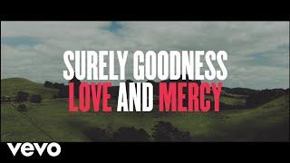 Chris Tomlin - Goodness, Love And Mercy (Lyric Video)