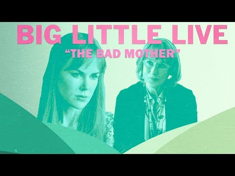 "Big Little Live | Season 2, Episode 6 of 'Big Little Lies': ""The Bad Mother"" 