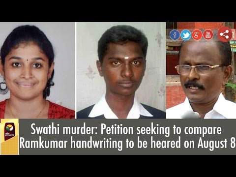 Swathi-murder-Petition-seeking-to-compare-Ramkumar-handwriting-to-be-heared-on-August-8