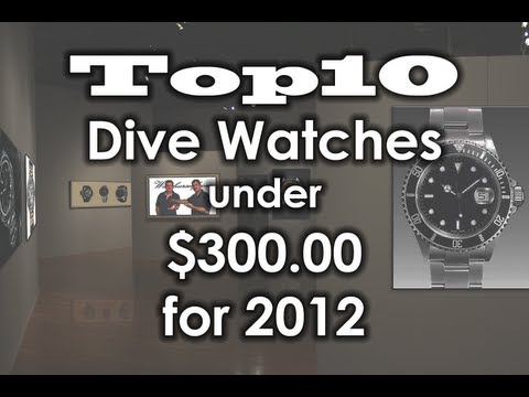 watches - http://watchurself.com/top10-dive-watches-under-300-00-for-2012/ Hello, fellow watch lovers, here is our second TOP 10 video list! We're featuring our top 10...
