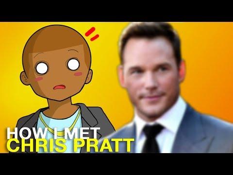 How I Met Chris Pratt
