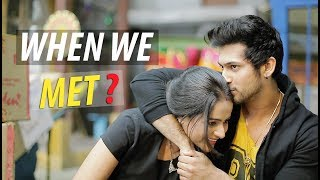 Video When we met? | Prachi Tehlan & Namish Taneja | Ikyawann MP3, 3GP, MP4, WEBM, AVI, FLV Oktober 2018