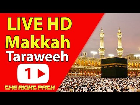 1st Taraweeh #Ramadan 2018 - Live from Makkah & Medina