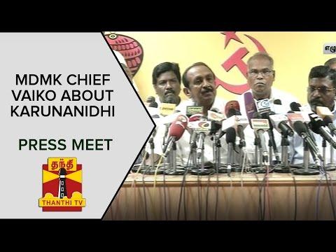 Vaikos-Press-Meet-About-DMK-Chief-Karunanidhi--Thanthi-TV