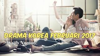 Video 6 Drama Korea Februari 2017 | Terbaru Wajib Nonton MP3, 3GP, MP4, WEBM, AVI, FLV Maret 2018