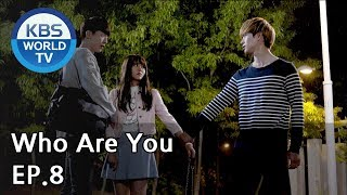 Video Who Are You | 후아유 EP.8 [SUB : KOR, ENG, CHN, MLY, VIE, IND] MP3, 3GP, MP4, WEBM, AVI, FLV Maret 2019