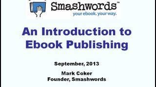 Mark Coker founder of Smashword's Intro to eBook Publishing