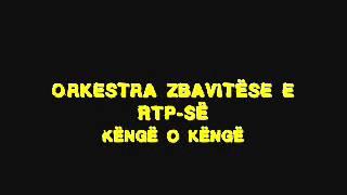 Orkestra Zbavitëse E RTP-së - Këngë O Këngë