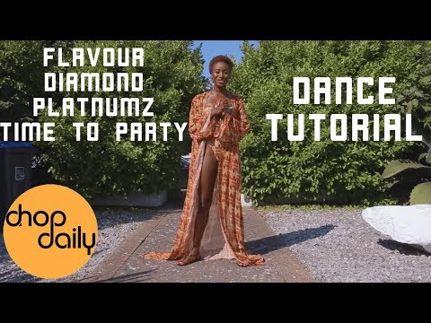 Flavour Ft Diamond Platnumz - Time To Party (Dance Tutorial) | Chop Daily
