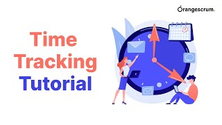 OrangeScrum | Timesheet | Time Tracking | Tutorial