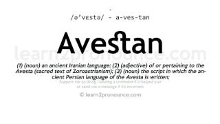 Learn how to pronounce Avestan in English correctly - pronunciation of Avestan ☆ http://Learn2Pronounce.com ☆ Click show more for definition of Avestan ...