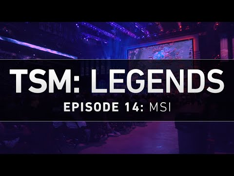 TSM: LEGENDS - Ep. 14 - MSI