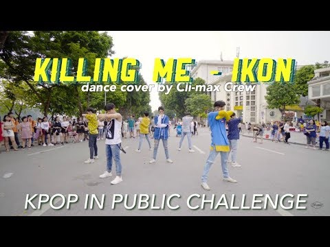 KPOP IN PUBLIC CHALLENGE // KILLING ME - IKON Dance Cover by Cli-max Crew from Vietnam