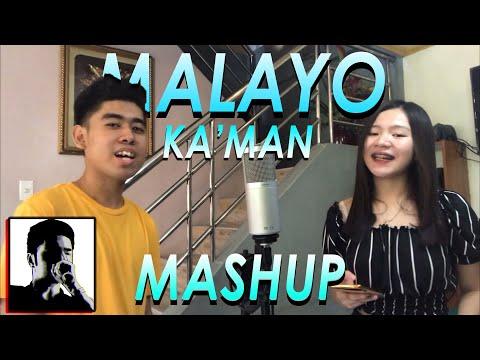 MALAYO KA MAN, MAKUKUHA RIN KITA MASHUP | Cover by Pipah, Neil, Donelle