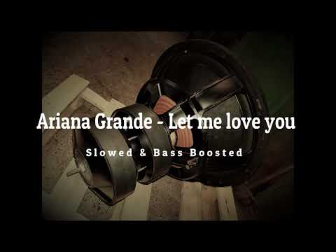 Ariana Grande - Let Me Love You ( Slowed & Bass boosted ) Bass Test