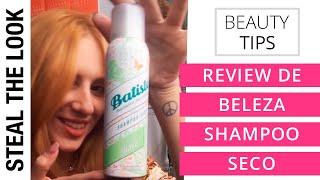Testados e Aprovados (ou não) - Ep. 6: Shampoo Seco