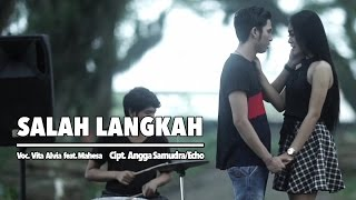 Vita Alvia Ft. Mahesa - Salah Langkah (Official Music Video)