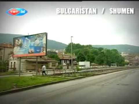 Bulgaristan/Shumen Tanıtımı (Ayna'dan Yansıyanlar)