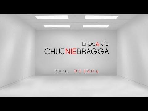 Eripe & Kiju - Chuj, nie bragga (cuty DJ Salty) (видео)