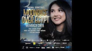 Nonton Membaca Cinta - Shakira Jasmine - OST Moonrise Over Egypt Film Subtitle Indonesia Streaming Movie Download