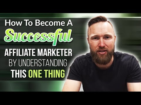 How To Become A Successful Affiliate Marketer By Understanding This ONE Thing