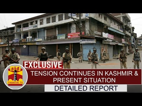 Exclusive--Tension-Continues-in-Kashmir-Present-situation-Detailed-Report-ThanthiTV