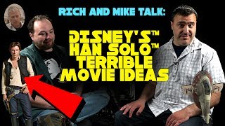 Video Rich and Mike Talk: Disney's Han Solo Terrible Movie Ideas MP3, 3GP, MP4, WEBM, AVI, FLV Oktober 2018
