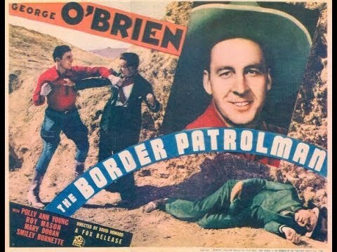 Border Patrolman (1936) George O'Brien