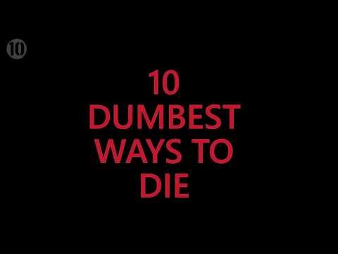10 Dumbest Ways To Die (видео)