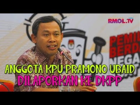 Anggota KPU Pramono Ubaid Dilaporkan Ke DKPP