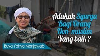 Video Adakah Syurga Bagi Orang Non- muslim Yang Baik ? - Buya Yahya Menjawab MP3, 3GP, MP4, WEBM, AVI, FLV Januari 2019