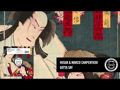 Hiisak & Marco Carpentieri - Gotta Say [Sosumi Records]