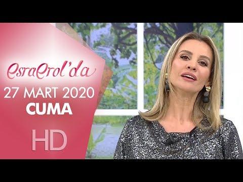 Esra Erol'da 27 Mart 2020 | Cuma