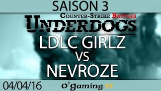 LDLC Girlz vs NeVroze - Underdogs CS:GO S3 - Qualifier #1