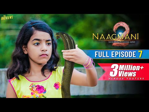 Naagmani 2 (नागमणि 2) - Episode 7 | FULL EPISODE | Naagin 5 | Naag Money - Season 2 | The BroViews