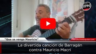 La divertida cancion de Barragan contra Macri