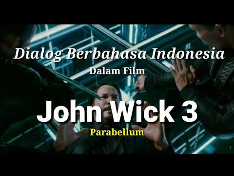Dialog Berbahasa Indonesia Dalam Film JOHN WICK 3 Parabellum