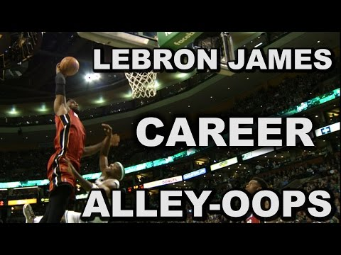 LeBron James ULTIMATE Career Alley Oops Mix