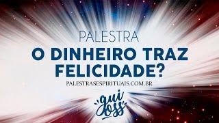 O DINHEIRO TRAZ FELICIDADE? - GUILHERME OSS