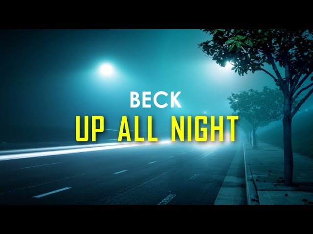 Beck-up-all-night