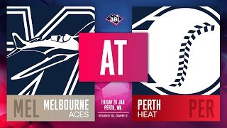 Melbourne Aces @ Perth Heat | Round 10, Game 2