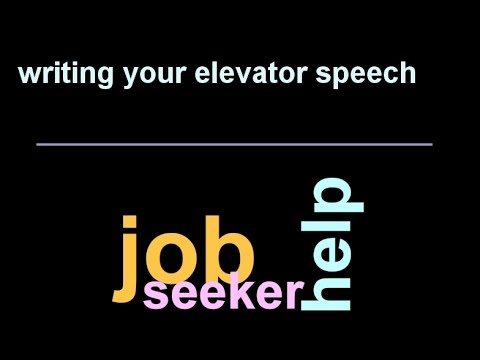 Job Seeker Help - Writing Your Elevator Speech