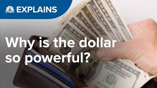 Why is the dollar so powerful?