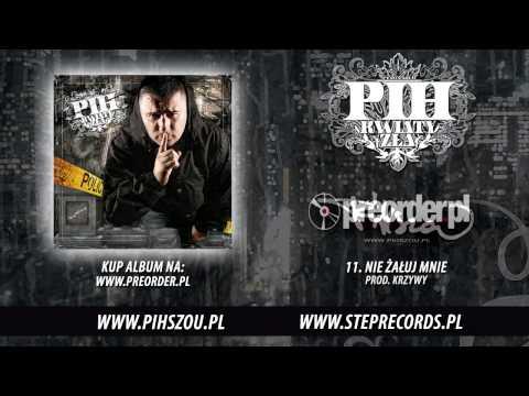 Tekst piosenki Pih - Nie żałuj mnie po polsku