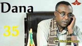 Dana Part 35 Ethiopian Drama