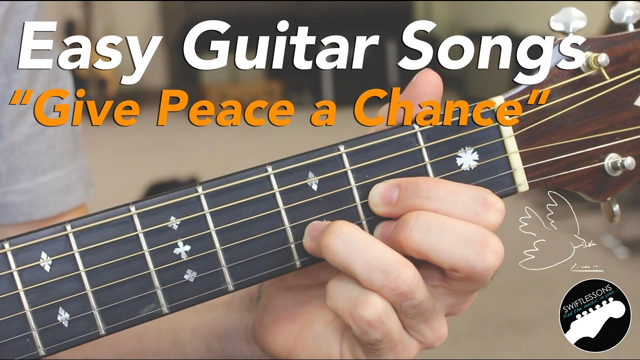 "Easy Beginner Guitar Songs – John Lennon ""Give Peace a Chance"" – Two Chord Songs!"