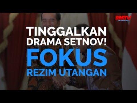 Tinggalkan Drama Setnov! Fokus Rezim Utangan
