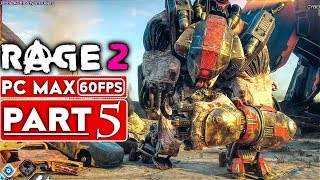 RAGE 2 Gameplay Walkthrough Part 5 [1080p HD 60FPS PC MAX SETTINGS] - No Commentary