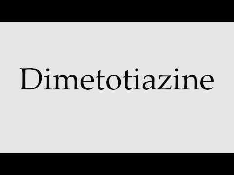 How to Pronounce Dimetotiazine
